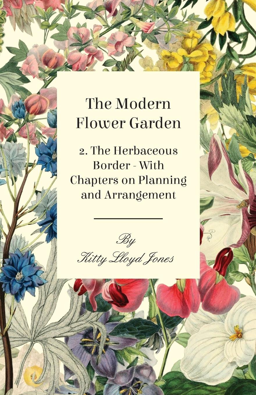 The Modern Flower Garden 2 The Herbaceous Border With