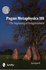 Pagan Metaphysics 101: The Beginning of Enlightenment Paperback
