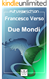 Due Mondi (Future Fiction Vol. 5)