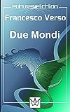 Due Mondi (Future Fiction Vol. 5)