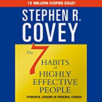 The 7 Habits of Highly Effective People & The 8th Habit (Special 6-Hour Abridgement)