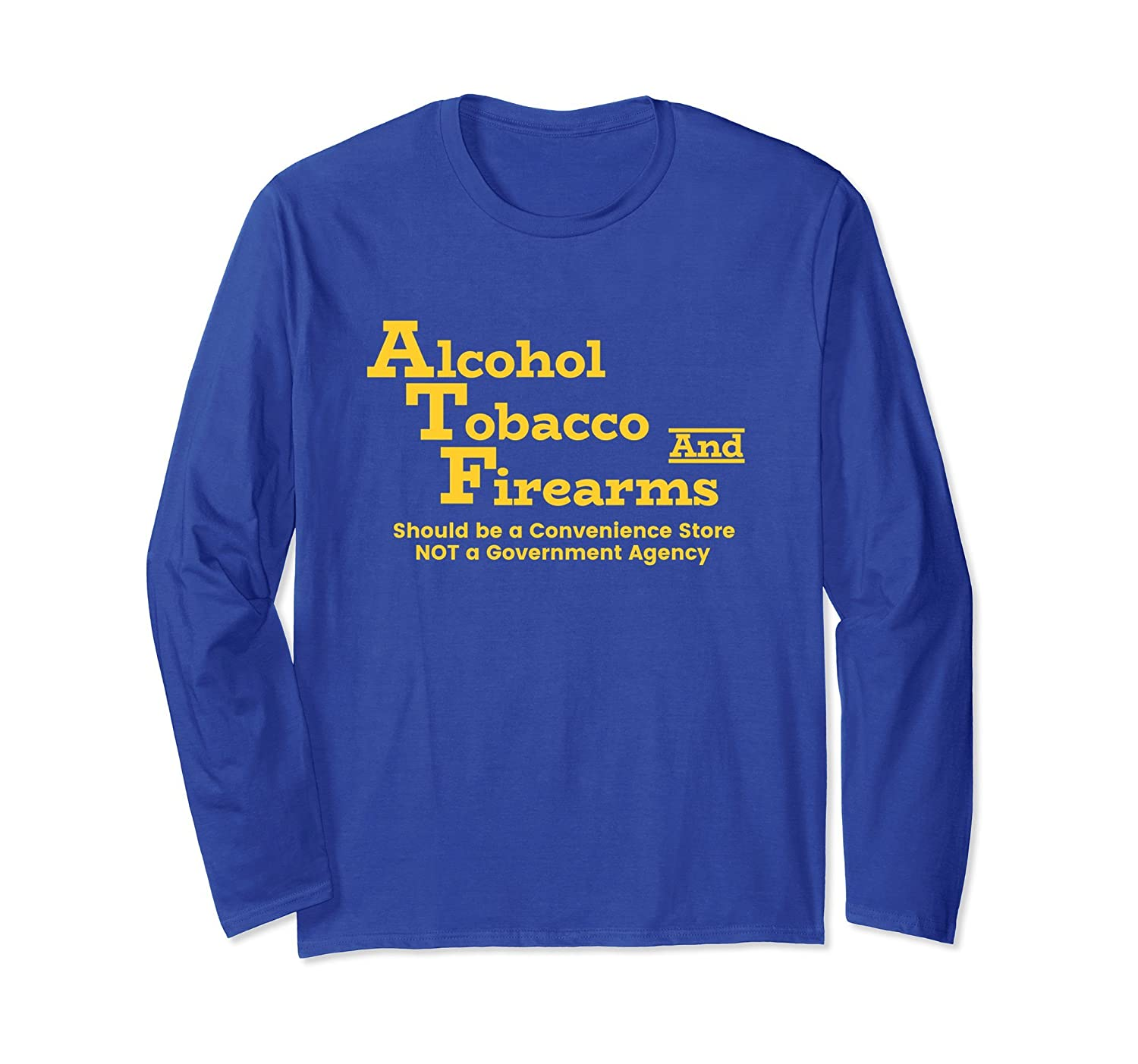 Alcohol Tobacco Firearms Convenience Store Long Sleeve Shirt-mt