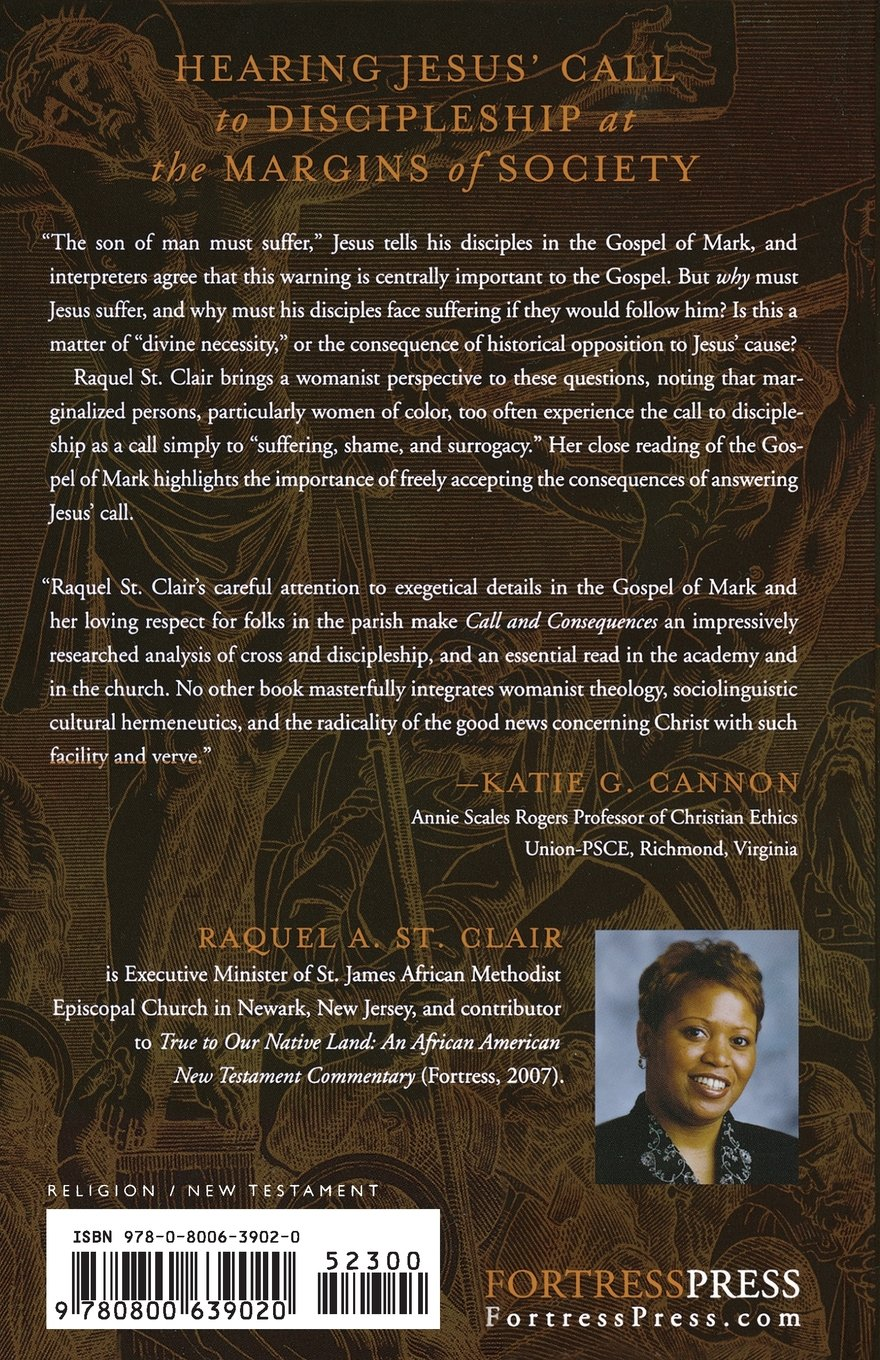 Call and Consequences: A Womanist Reading of Mark: Raquel Annette St ...