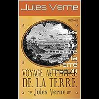 Jules Verne : Voyage au centre de la Terre (Traduit) (French Edition)