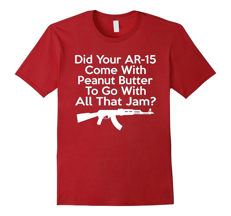 Your AR-15 Jams AK-47 Humor T Shirt AK47 Funny TShirt-BN