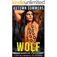 Wolf: A Curvy Girl and MC Outlaw Motorcycle Romance (Savage Saints MC: New Blood Book 7)