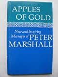 Apples of Gold: New and inspiring messages of Peter Marshall