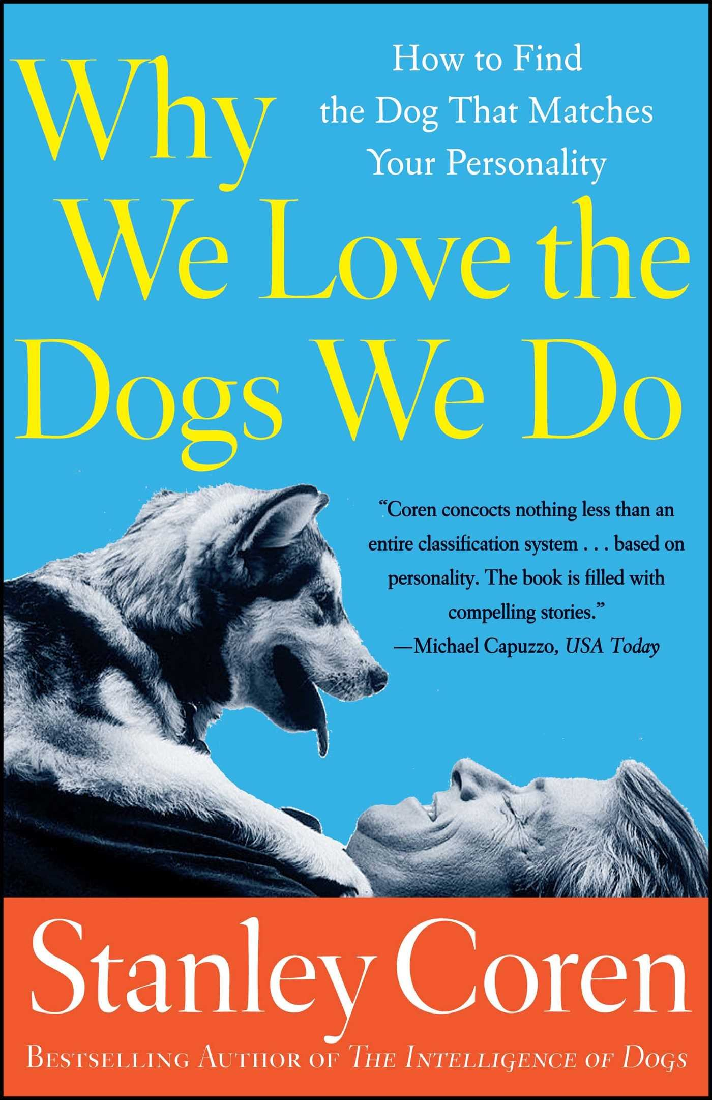 why we love the dogs we do how to find the dog that matches your