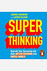 Super Thinking: Upgrade Your Reasoning and Make Better Decisions with Mental Models Audible Audiobook