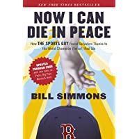 Now I Can Die in Peace: How the Sports Guy Found Salvation Thanks to the World Champion Twice! Red Sox