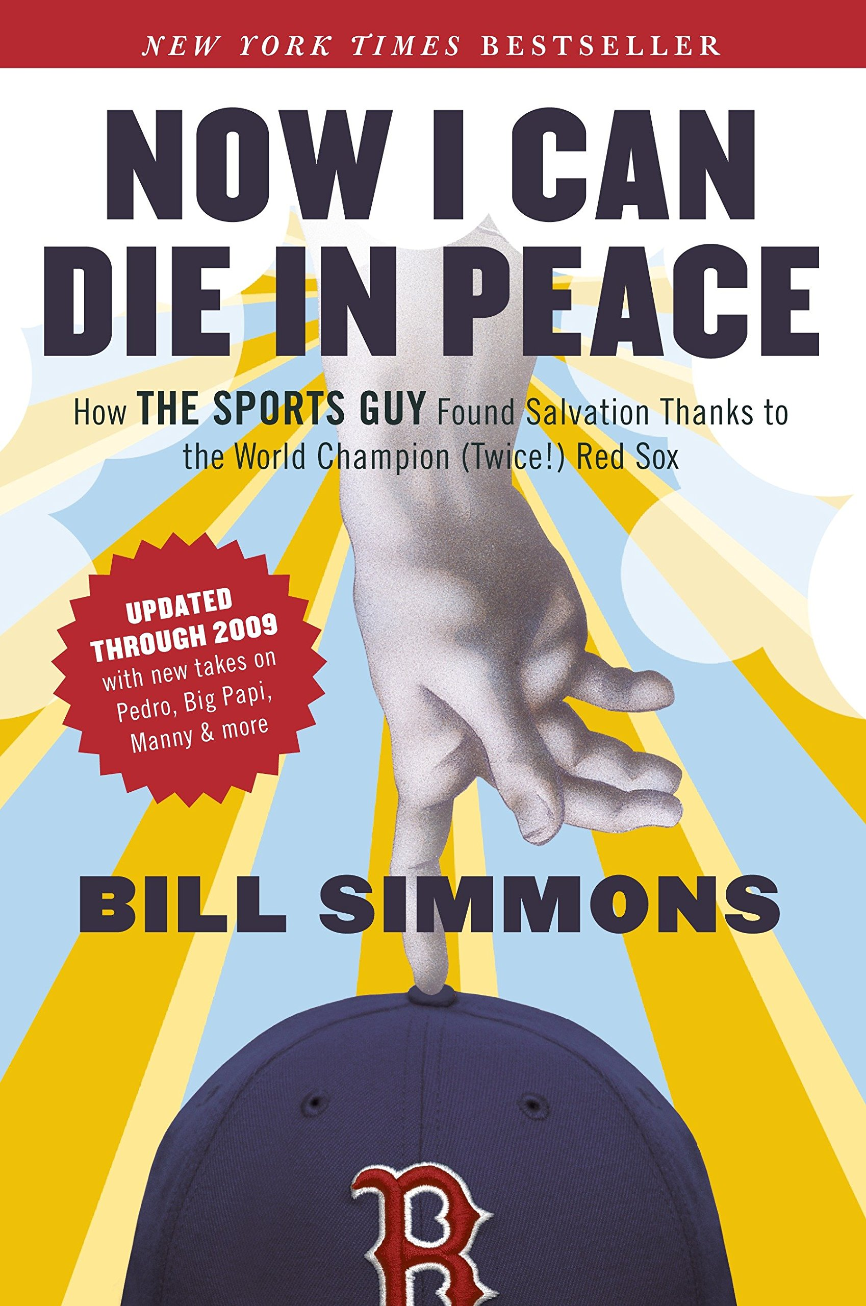 Download Now I Can Die in Peace: How The Sports Guy Found Salvation Thanks to the World Champion (Twice!) Red Sox pdf