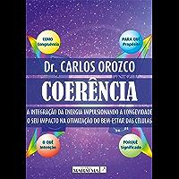 Coerência: A integração da energía impulsionando a longevidade. O seu impacto na otimização do bem-estar das células
