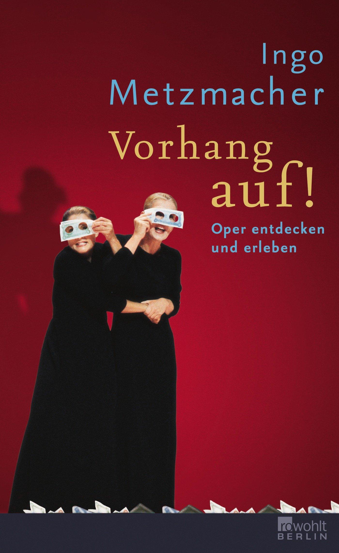 Vorhang auf!: Oper entdecken und erleben
