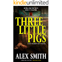 Three Little Pigs: A Terrifying British Crime Thriller (DCI Kett Crime Thrillers Book 3)
