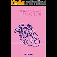 Un poema por cada día en que no te vi (Spanish Edition)
