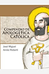 Compendio de Apologética Católica (Spanish Edition) Paperback
