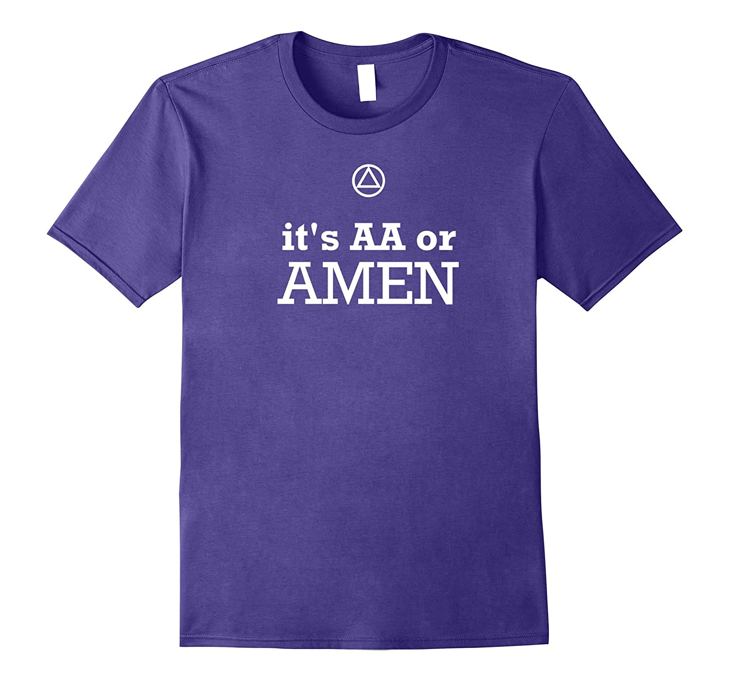 'It's AA Or Amen' – AA 12 Step Recovery Slogan T-Shirt
