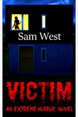 Victim: An Extreme Horror Novel Kindle Edition