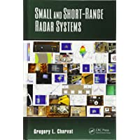 Small and Short-Range Radar Systems (Gregory L. Charvat Series on Practical Approaches to Electrical Engineering, Band 1)