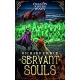 The Servant of Souls: Dragon Riders of Osnen Book 8