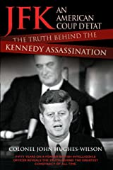 JFK - An American Coup: The Truth Behind the Kennedy Assassination Kindle Edition