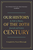 Our History of the 20th Century: As Told in Diaries, Journals and Letters