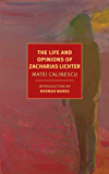The Life and Opinions of Zacharias Lichter (New York Review Books Classics)