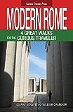 Modern Rome: 4 Great Walks for the Curious Traveler (Curious Traveler Series Book 2)