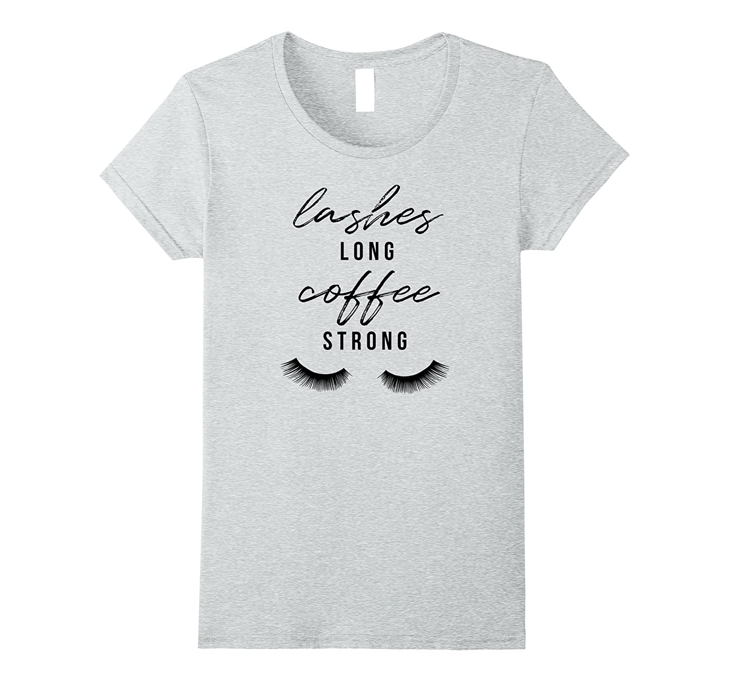 80b08757532 Womens Lashes Long Coffee Strong Casual Tops for Women Cute t shirt ...