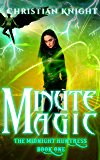 Minute Magic: The Midnight Huntress Book One