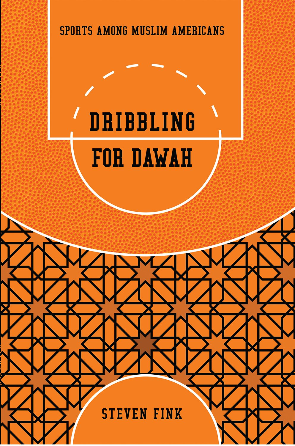 Dribbling for Dawah: Sports among Muslim Americans (Sports and Religion) ebook