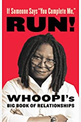 """If Someone Says """"You Complete Me,"""" RUN!: Whoopi's Big Book of Relationships Kindle Edition"""