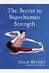 The Secret to Superhuman Strength Kindle Edition