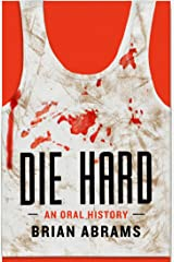 Die Hard: An Oral History (Kindle Single) Kindle Edition
