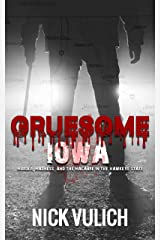 Gruesome Iowa: Murder, Madness, and the Macabre  in the Hawkeye State Kindle Edition