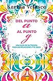 Del punto A al punto G: Tu guía de nutrición para las relaciones y el sexo (Spanish Edition)