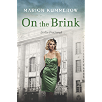 On the Brink: A Gripping Page-Turner of Post WWII-Germany (Berlin Fractured Book 2)