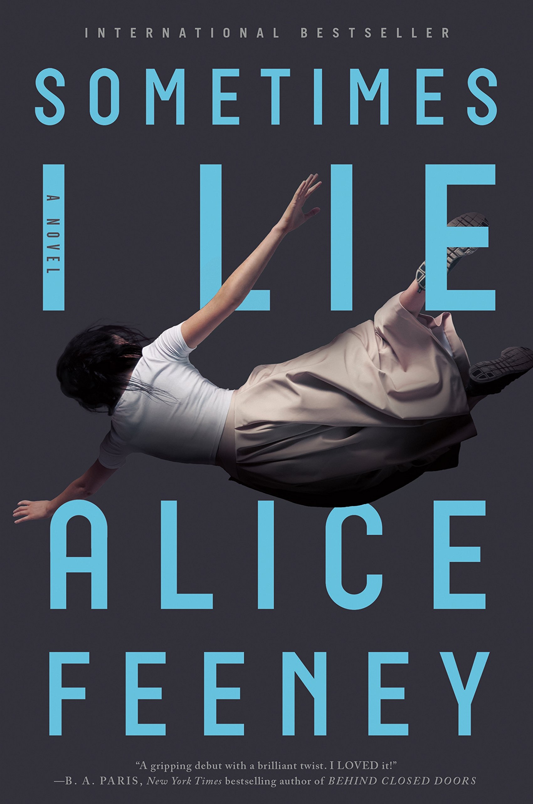 Image result for Sometimes I Lie by Alice Feeney