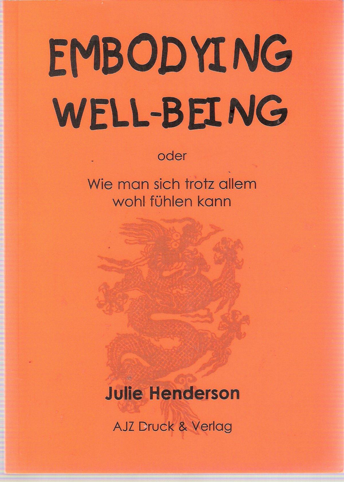 Embodying Well-Being, oder Wie man sich trotz allem wohl fühlen kann