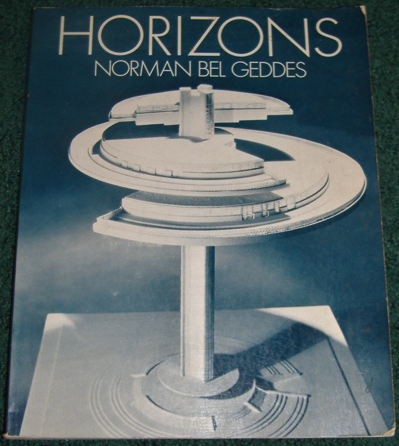Horizons: Norman Bel Geddes, Edith Lutyens Bel Geddes: 9780486235141 ...