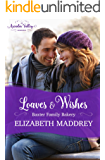 Loaves & Wishes: An Arcadia Valley Romance (Baxter Family Bakery Book 1)