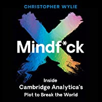 Mindf*ck: Inside Cambridge Analytica's Plot to Break the World