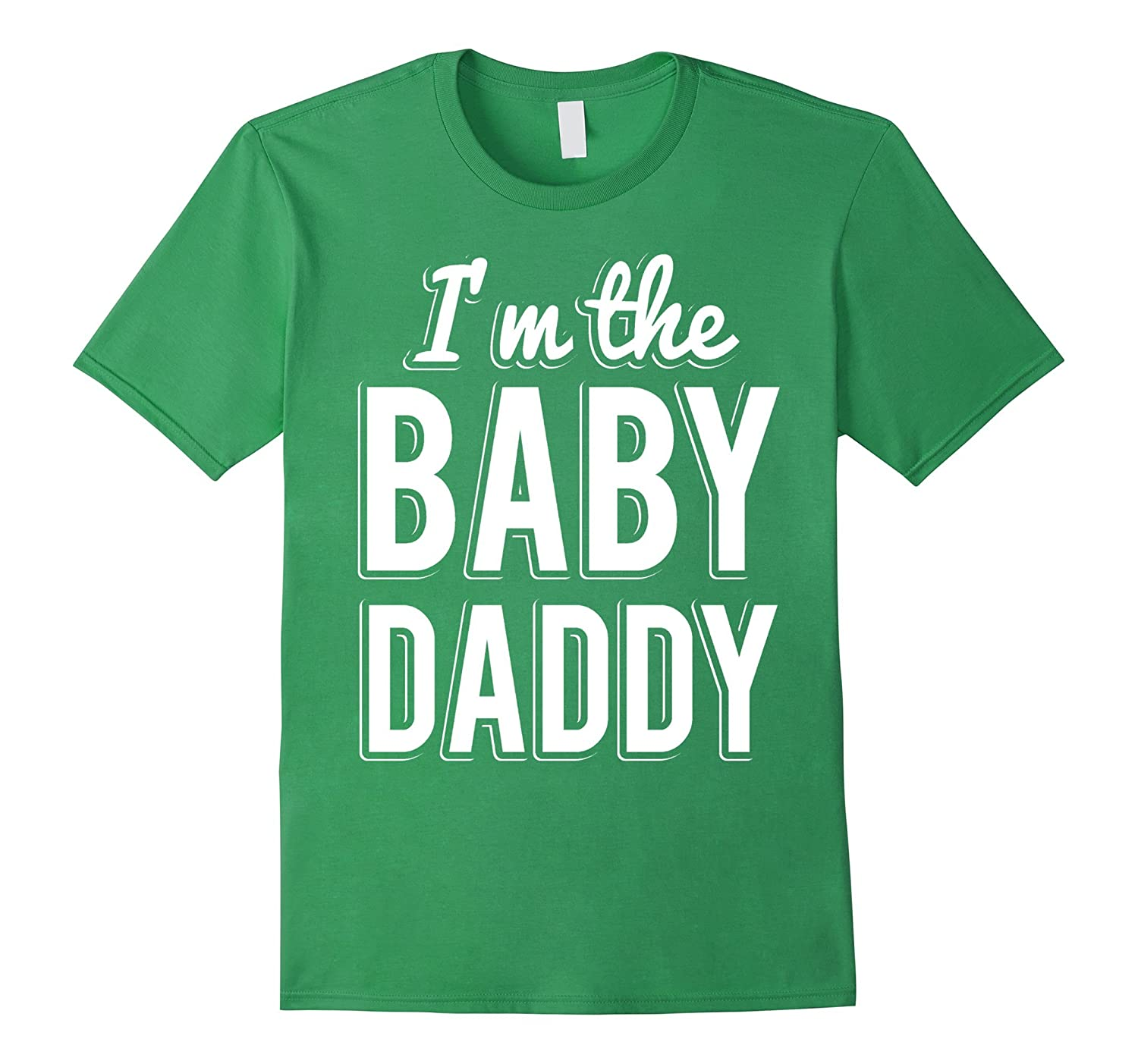 Im the Baby Daddy T-Shirt  Fathers Day New Dad-TH