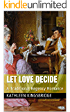 LET LOVE DECIDE: A Traditional Regency Romance