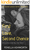 First love, Second chance - Would you dare tell the truth?: First book in the Daniel Lawson series