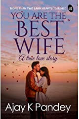 You are the Best Wife: A True Love Story Paperback