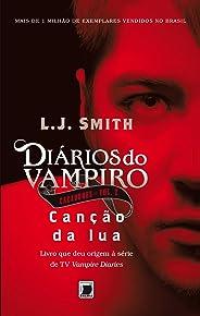 Canção da lua - Diários do vampiro - Caçadores - 2 (Diários do vampiro: Caçadores)