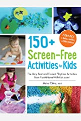 150+ Screen-Free Activities for Kids: The Very Best and Easiest Playtime Activities from FunAtHomeWithKids.com! Paperback