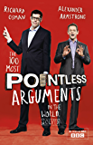 The 100 Most Pointless Arguments in the World: A fun gift book from the presenters of the hit BBC quiz show Pointless (Pointless Books 2)