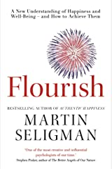 Flourish: A New Understanding of Happiness and Wellbeing: The practical guide to using positive psychology to make you happier and healthier (English Edition) eBook Kindle